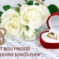 Top 100 Best Bollywood Indian Wedding Songs in Hindi – bollywood marriage songs list