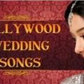 Top 100 Best Bollywood Indian Wedding Songs in Hindi – list of bollywood marriage songs