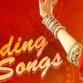 Top 50 Best India Marriage songs List in Hindi September 2018 – top bollywood marriage songs