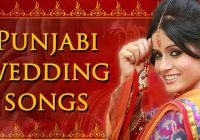 Top Indian Punjabi Wedding Dance Songs List New – best bollywood marriage songs