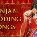 Top Indian Punjabi Wedding Dance Songs List New – punjabi bollywood wedding songs