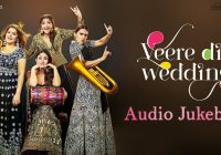 Veere Di Wedding Movie Songs Tracklist – watch bollywood movie veere di wedding