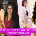 Watch ! Bollywood Celebrities Who Got Pregnant Before Marriage – bollywood celebrities who got pregnant before marriage